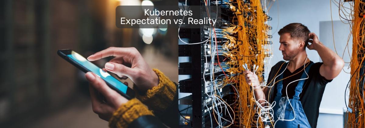 Optimized-Kubernetes-Expectation-vs-Reality-1